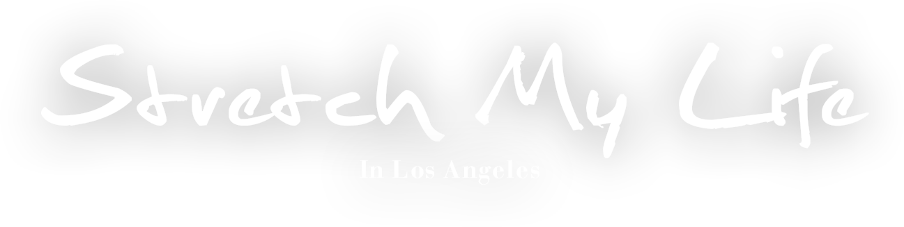 Stretch My Life In Los Angeles